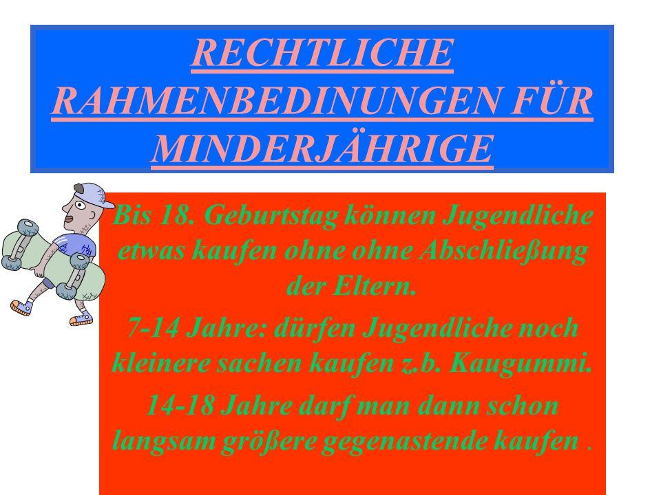 RECHTLICHE RAHMENBEDINUNGEN FÜR MINDERJÄHRIGE Bis 18.