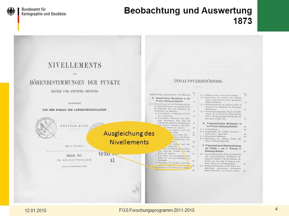 4 Beobachtung und Auswertung 1873 FGS Forschungsprogramm 2011-2015 12.01.2015 Ausgleichung des Nivellements