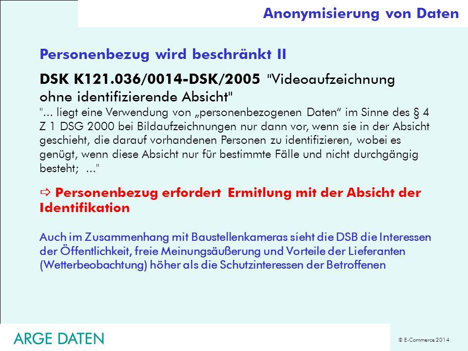 © E-Commerce 2014 ARGE DATEN Personenbezug wird beschränkt II DSK K121.036/0014-DSK/2005