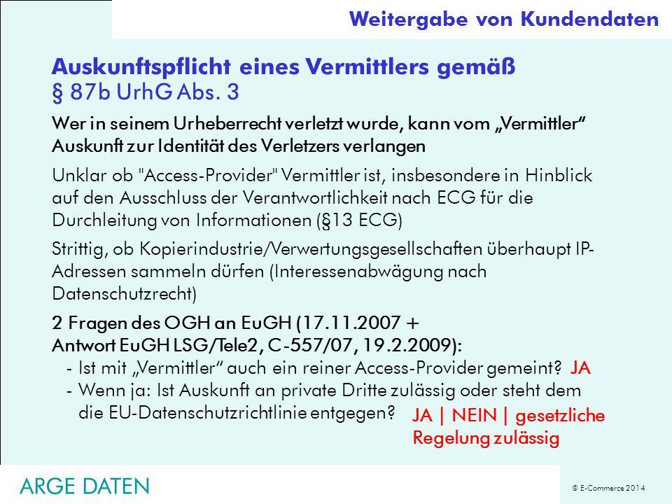 """© E-Commerce 2014 Auskunftspflicht eines Vermittlers gemäß § 87b UrhG Abs. 3 Wer in seinem Urheberrecht verletzt wurde, kann vom """"Vermittler"""" Auskunft"""