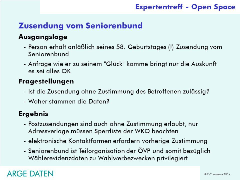 © E-Commerce 2014 ARGE DATEN Expertentreff - Open Space Zusendung vom Seniorenbund Ausgangslage -Person erhält anläßlich seines 58. Geburtstages (!) Z
