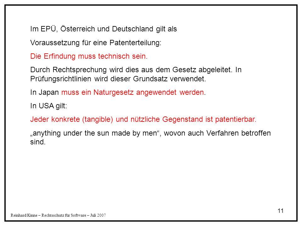 11 Im EPÜ, Österreich und Deutschland gilt als Voraussetzung für eine Patenterteilung: Die Erfindung muss technisch sein. Durch Rechtsprechung wird di