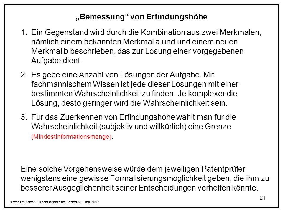 """21 Reinhard Kinne – Rechtsschutz für Software – Juli 2007 """"Bemessung"""" von Erfindungshöhe 1.Ein Gegenstand wird durch die Kombination aus zwei Merkmale"""