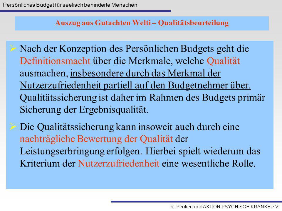 Persönliches Budget für seelisch behinderte Menschen R. Peukert und AKTION PSYCHISCH KRANKE e.V.  Nach der Konzeption des Persönlichen Budgets geht d