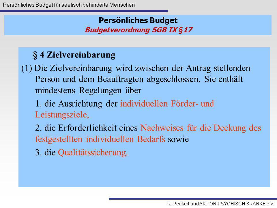 Persönliches Budget für seelisch behinderte Menschen R. Peukert und AKTION PSYCHISCH KRANKE e.V. § 4 Zielvereinbarung (1) Die Zielvereinbarung wird zw