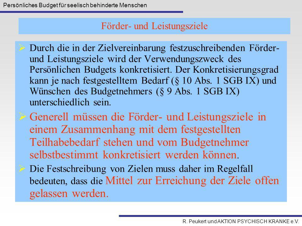 Persönliches Budget für seelisch behinderte Menschen R. Peukert und AKTION PSYCHISCH KRANKE e.V.  Durch die in der Zielvereinbarung festzuschreibende