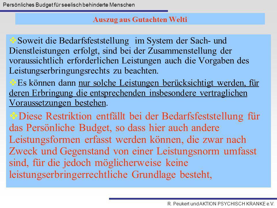 Persönliches Budget für seelisch behinderte Menschen R. Peukert und AKTION PSYCHISCH KRANKE e.V. Auszug aus Gutachten Welti  Soweit die Bedarfsfestst
