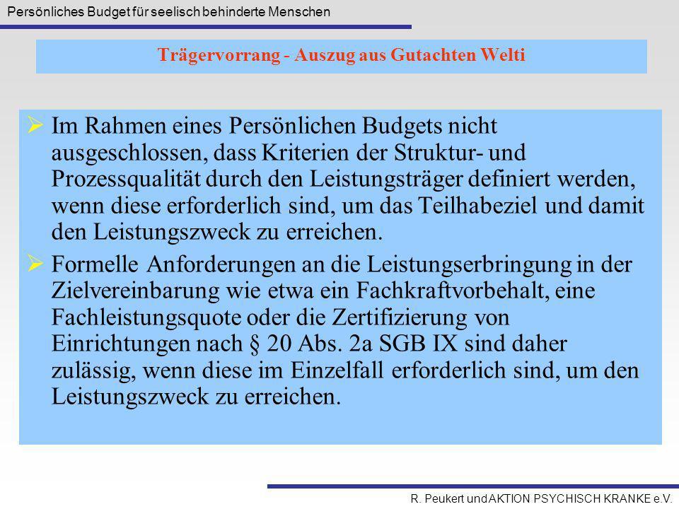 Persönliches Budget für seelisch behinderte Menschen R. Peukert und AKTION PSYCHISCH KRANKE e.V.  Im Rahmen eines Persönlichen Budgets nicht ausgesch