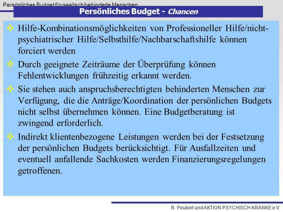 Persönliches Budget für seelisch behinderte Menschen R. Peukert und AKTION PSYCHISCH KRANKE e.V. Persönliches Budget - Chancen  Hilfe-Kombinationsmög
