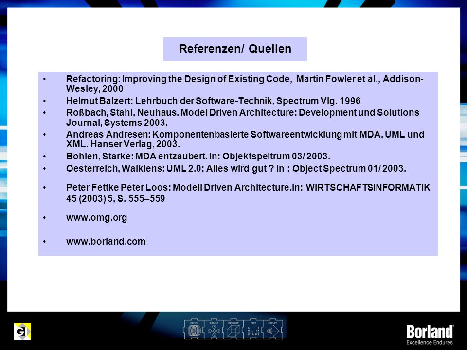 Refactoring: Improving the Design of Existing Code, Martin Fowler et al., Addison- Wesley, 2000 Helmut Balzert: Lehrbuch der Software-Technik, Spectrum Vlg.