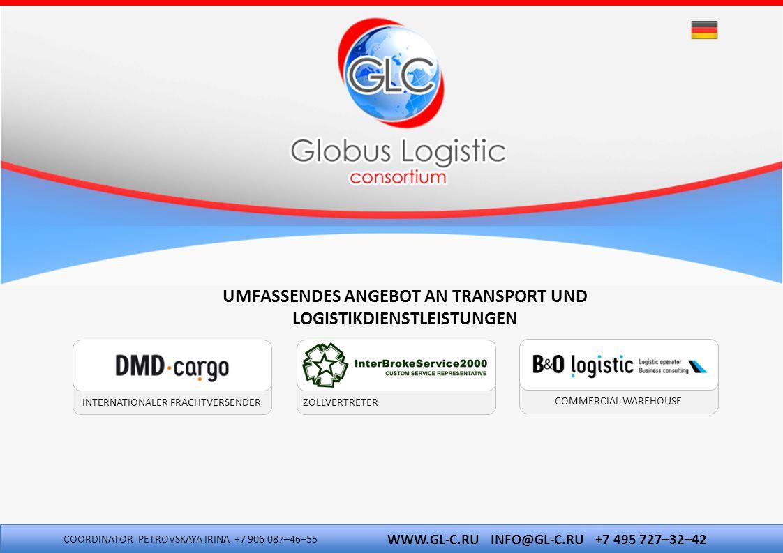 INTERNATIONALER FRACHTVERSENDER COMMERCIAL WAREHOUSE UMFASSENDES ANGEBOT AN TRANSPORT UND LOGISTIKDIENSTLEISTUNGEN ZOLLVERTRETER WWW.GL-C.RU INFO@GL-C