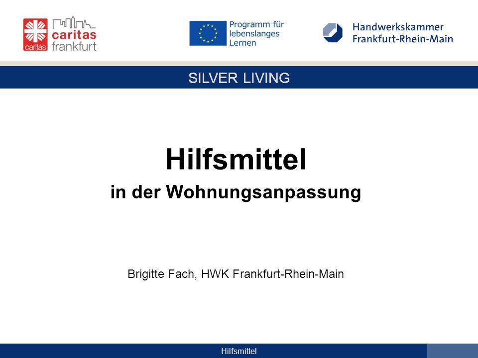 SILVER LIVING Hilfsmittel in der Wohnungsanpassung Brigitte Fach, HWK Frankfurt-Rhein-Main