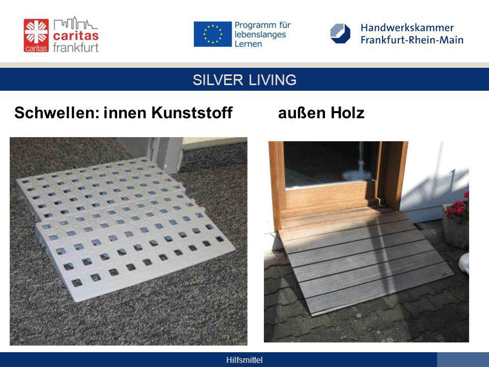 SILVER LIVING Hilfsmittel Schwellen: innen Kunststoff außen Holz