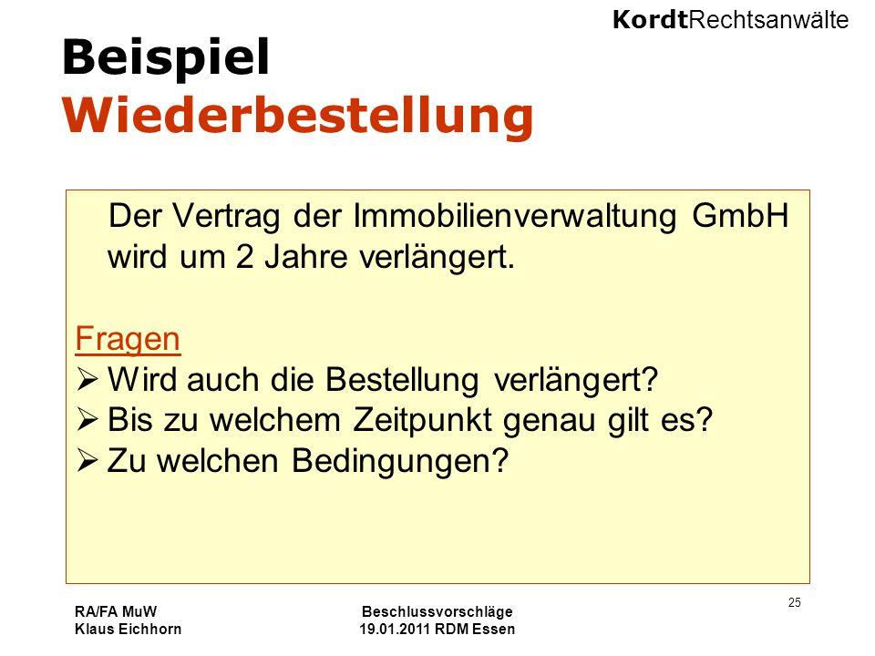 Kordt Rechtsanwälte RA/FA MuW Klaus Eichhorn Beschlussvorschläge 19.01.2011 RDM Essen 25 Beispiel Wiederbestellung Der Vertrag der Immobilienverwaltun