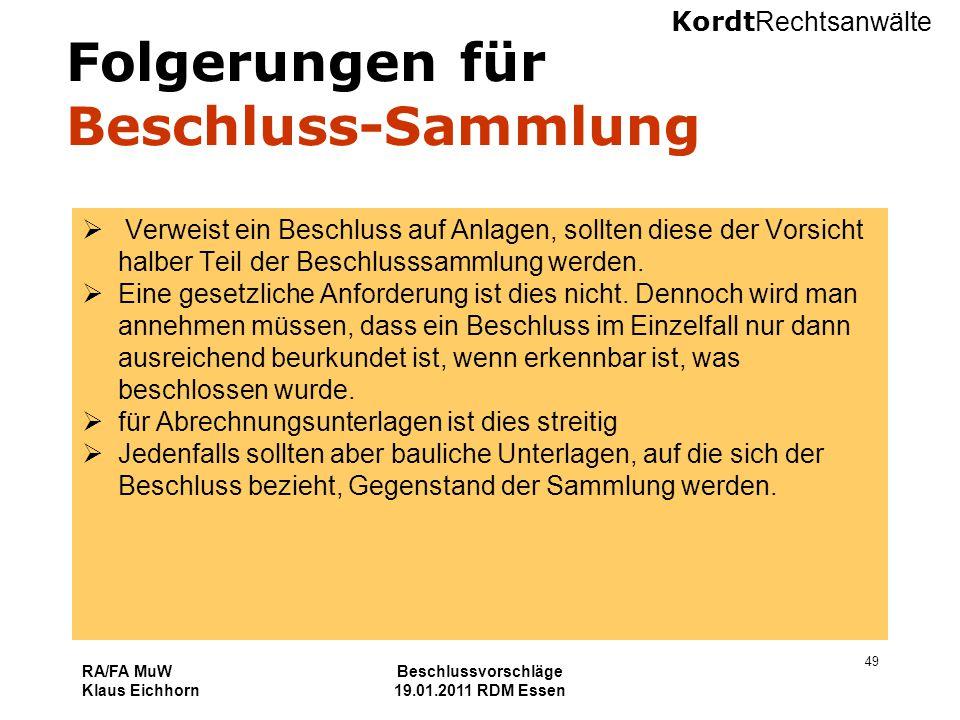 Kordt Rechtsanwälte RA/FA MuW Klaus Eichhorn Beschlussvorschläge 19.01.2011 RDM Essen 49 Folgerungen für Beschluss-Sammlung  Verweist ein Beschluss a