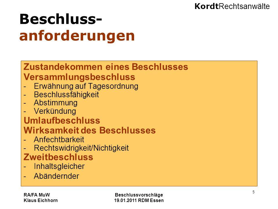 Kordt Rechtsanwälte RA/FA MuW Klaus Eichhorn Beschlussvorschläge 19.01.2011 RDM Essen 5 Beschluss- anforderungen Zustandekommen eines Beschlusses Vers