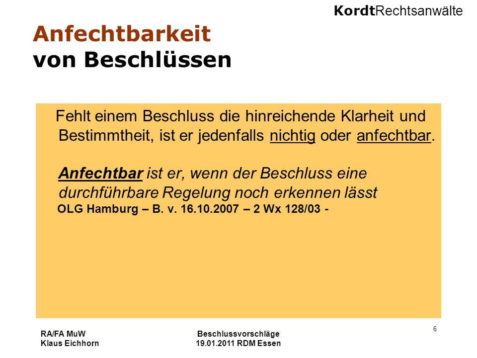 Kordt Rechtsanwälte RA/FA MuW Klaus Eichhorn Beschlussvorschläge 19.01.2011 RDM Essen 6 Anfechtbarkeit von Beschlüssen Fehlt einem Beschluss die hinre