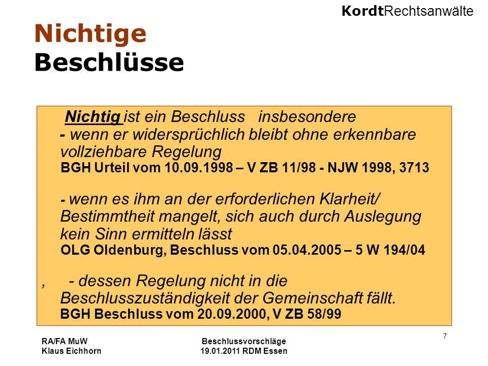 Kordt Rechtsanwälte RA/FA MuW Klaus Eichhorn Beschlussvorschläge 19.01.2011 RDM Essen 7 Nichtige Beschlüsse Nichtig ist ein Beschluss insbesondere - w