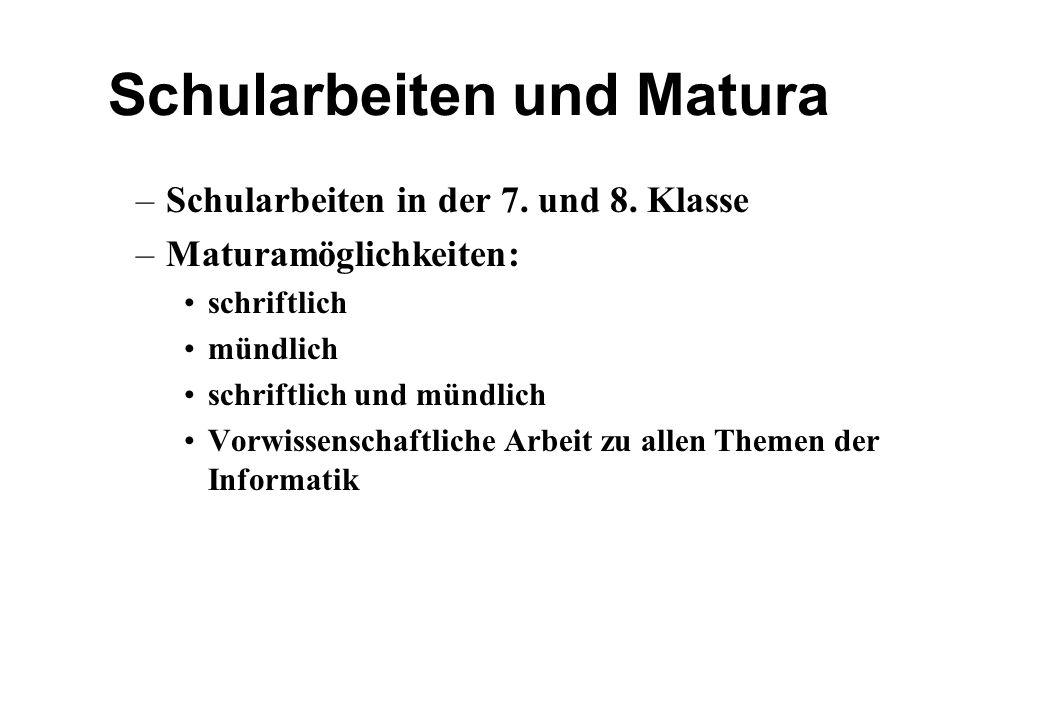 Schularbeiten und Matura –Schularbeiten in der 7. und 8.