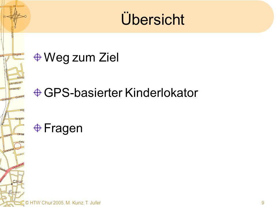 S O W N © HTW Chur 2005, M. Kunz, T. Jufer8 Auswahl Kriterien in Matrizen Durch Gewichtung zur Entscheidung GPS versus GSM Cell-ID
