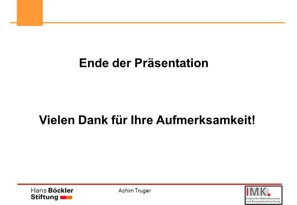 Achim Truger Ende der Präsentation Vielen Dank für Ihre Aufmerksamkeit!