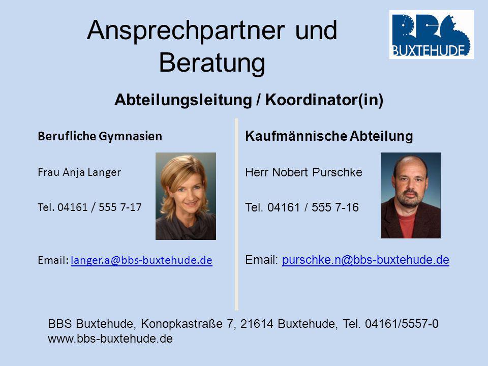 Ansprechpartner und Beratung Berufliche Gymnasien Frau Anja Langer Tel. 04161 / 555 7-17 Email: langer.a@bbs-buxtehude.delanger.a@bbs-buxtehude.de Abt