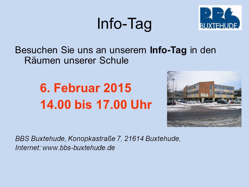 Info-Tag Besuchen Sie uns an unserem Info-Tag in den Räumen unserer Schule 6. Februar 2015 14.00 bis 17.00 Uhr BBS Buxtehude, Konopkastraße 7, 21614 B