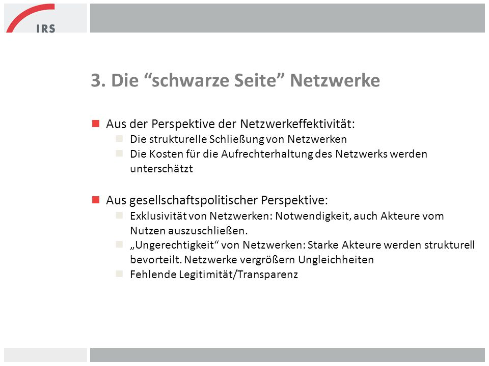 """3. Die """"schwarze Seite"""" Netzwerke n Aus der Perspektive der Netzwerkeffektivität: n Die strukturelle Schließung von Netzwerken n Die Kosten für die Au"""