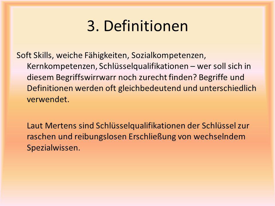 3. Definitionen Soft Skills, weiche Fähigkeiten, Sozialkompetenzen, Kernkompetenzen, Schlüsselqualifikationen – wer soll sich in diesem Begriffswirrwa
