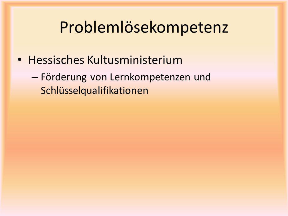 Problemlösekompetenz Hessisches Kultusministerium – Förderung von Lernkompetenzen und Schlüsselqualifikationen