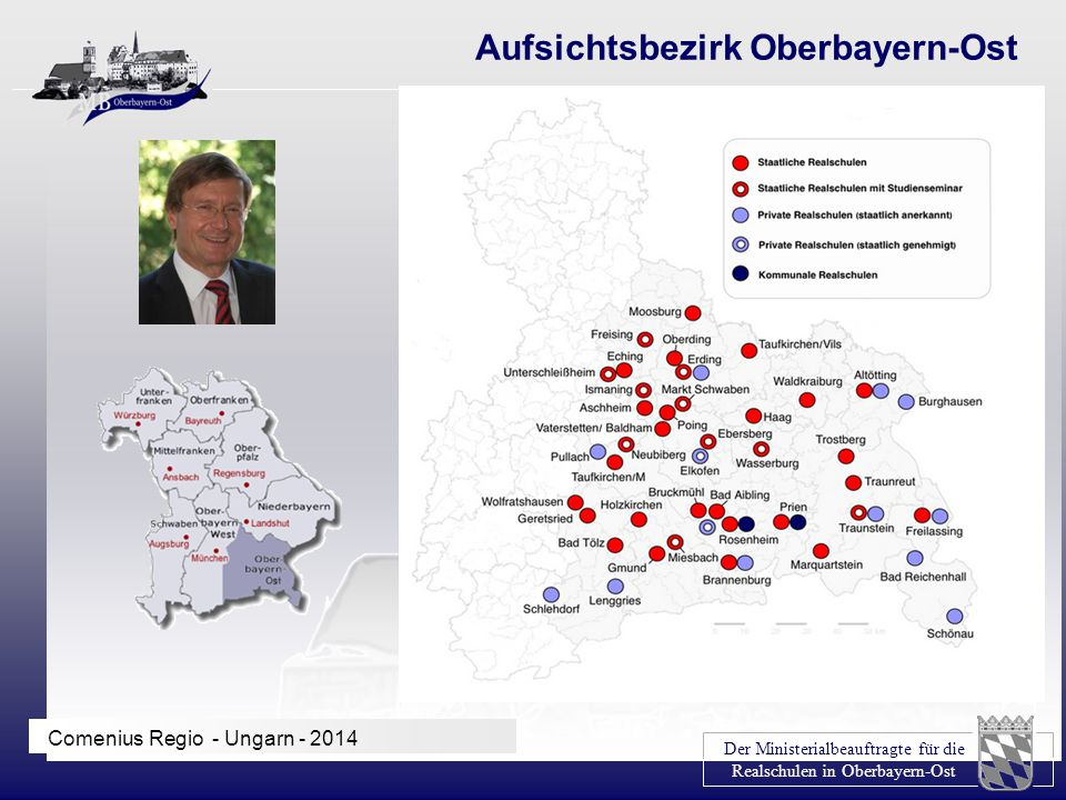 Der Ministerialbeauftragte für die Realschulen in Oberbayern-Ost Comenius Regio - Ungarn - 2014 Aufsichtsbezirk Oberbayern-Ost