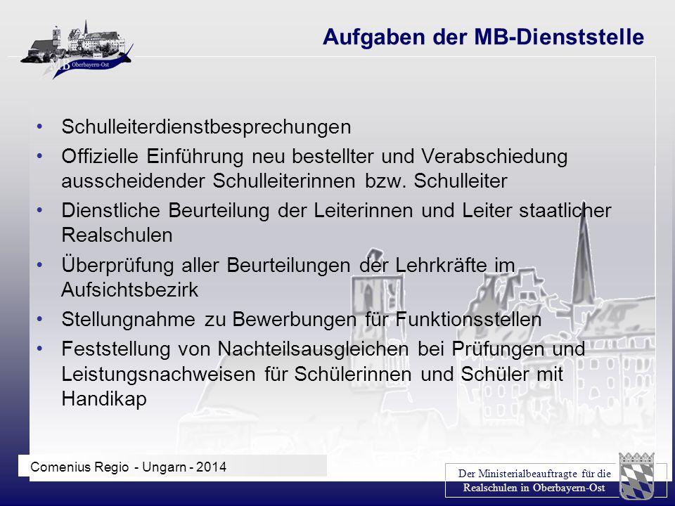 Der Ministerialbeauftragte für die Realschulen in Oberbayern-Ost Comenius Regio - Ungarn - 2014 Schulleiterdienstbesprechungen Offizielle Einführung n