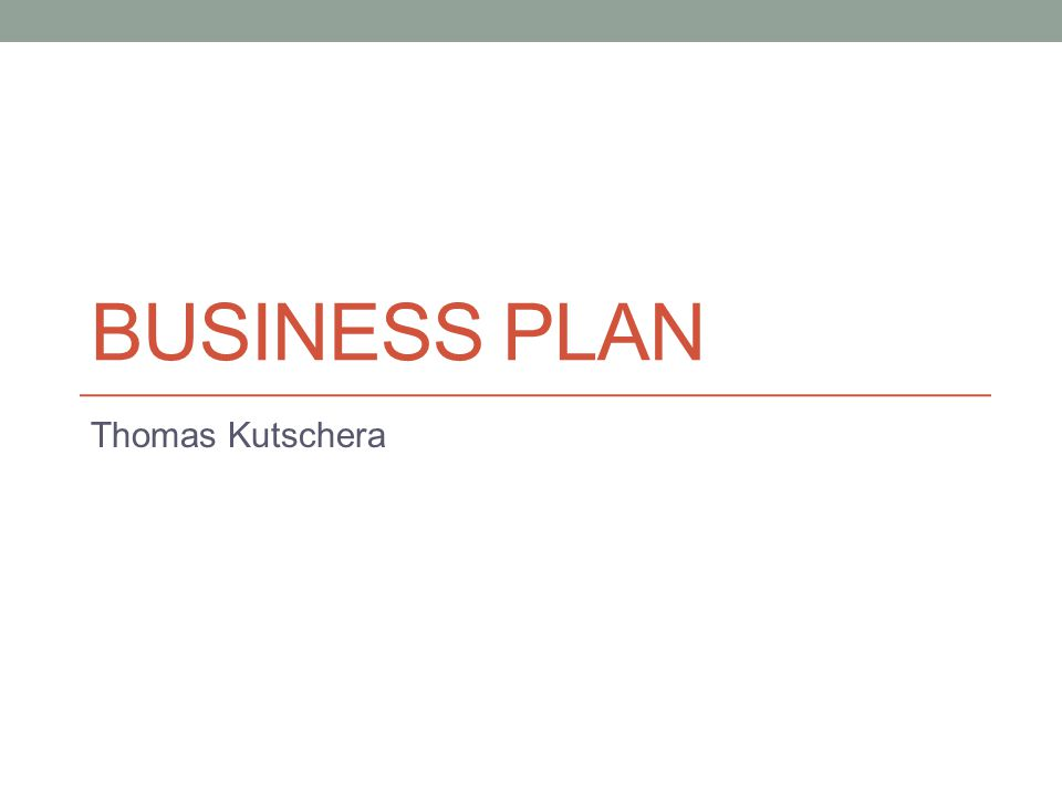 BUSINESS PLAN Thomas Kutschera