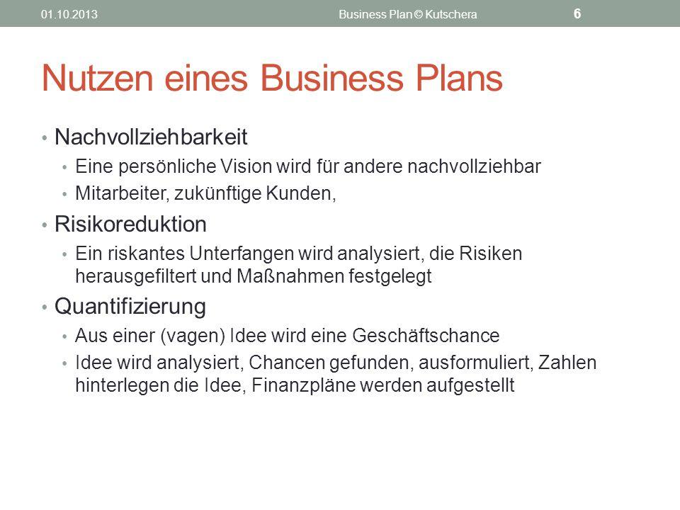 Nutzen eines Business Plans Nachvollziehbarkeit Eine persönliche Vision wird für andere nachvollziehbar Mitarbeiter, zukünftige Kunden, Risikoreduktio