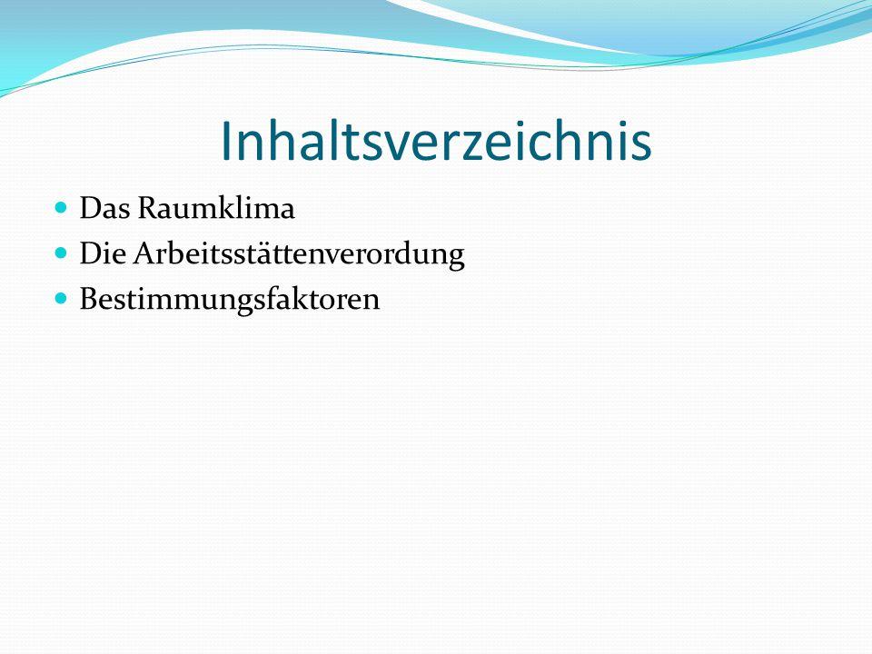 Inhaltsverzeichnis Das Raumklima Die Arbeitsstättenverordung Bestimmungsfaktoren