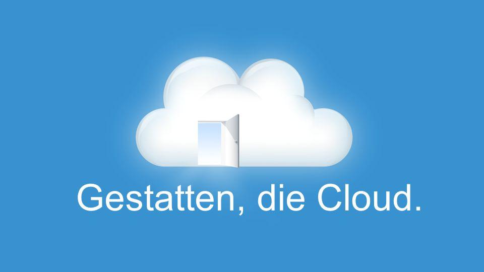 Gestatten, die Cloud.