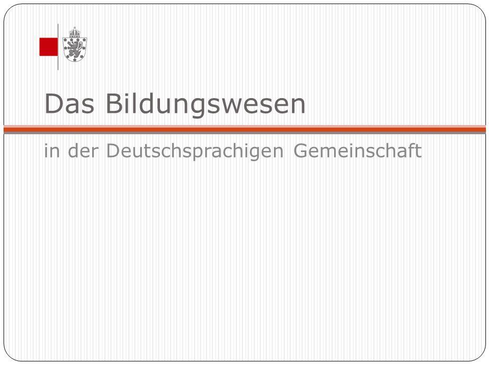Das Bildungswesen in der Deutschsprachigen Gemeinschaft Schulpflicht in Belgien: Gesetz über die Schulpflicht vom 29.