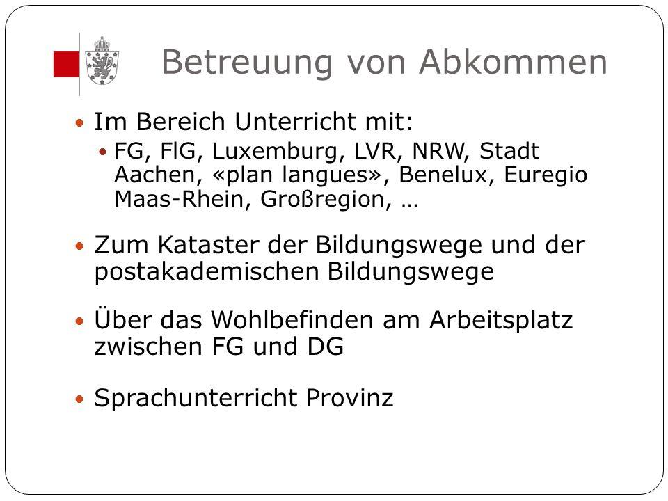 Betreuung von Abkommen Im Bereich Unterricht mit: FG, FlG, Luxemburg, LVR, NRW, Stadt Aachen, «plan langues», Benelux, Euregio Maas-Rhein, Großregion,