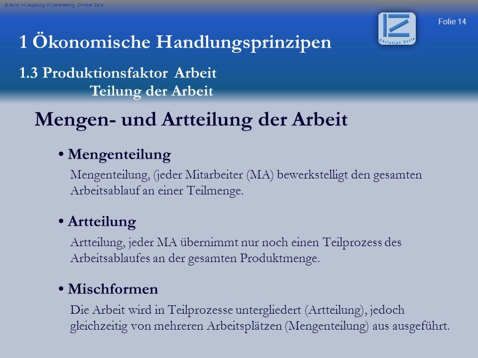 Folie 14 © Skript IHK Augsburg in Überarbeitung Christian Zerle Mengen- und Artteilung der Arbeit Mengenteilung Mengenteilung, (jeder Mitarbeiter (MA)