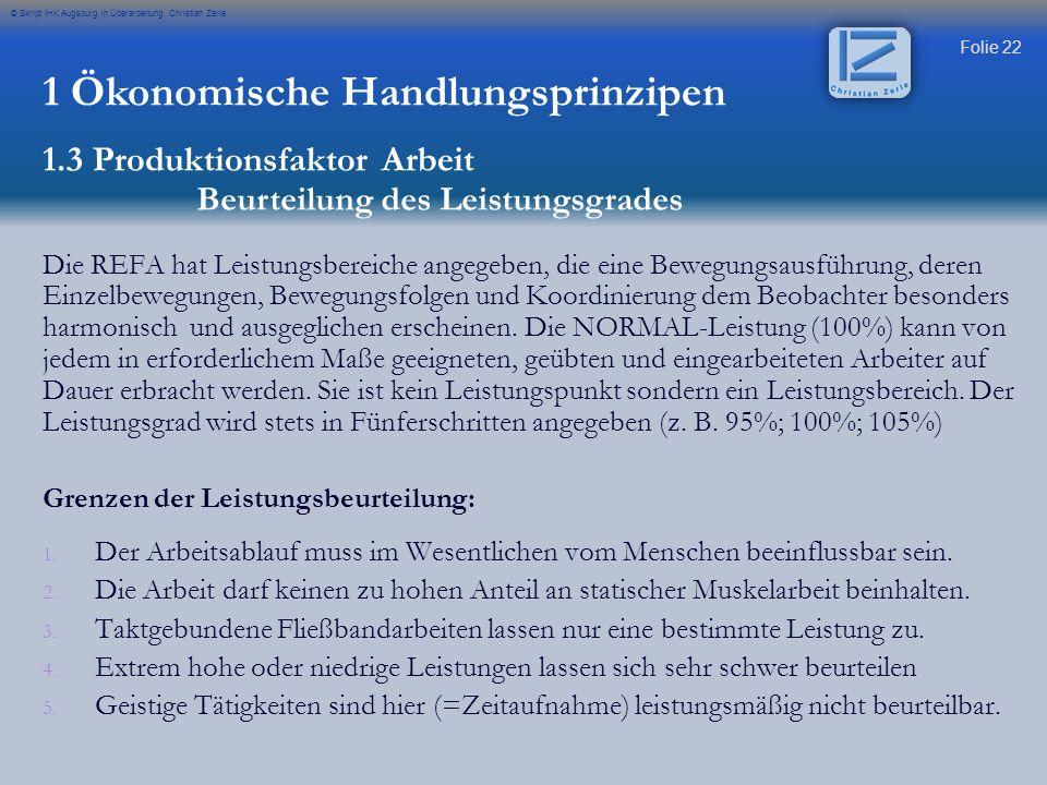 Folie 22 © Skript IHK Augsburg in Überarbeitung Christian Zerle Die REFA hat Leistungsbereiche angegeben, die eine Bewegungsausführung, deren Einzelbe