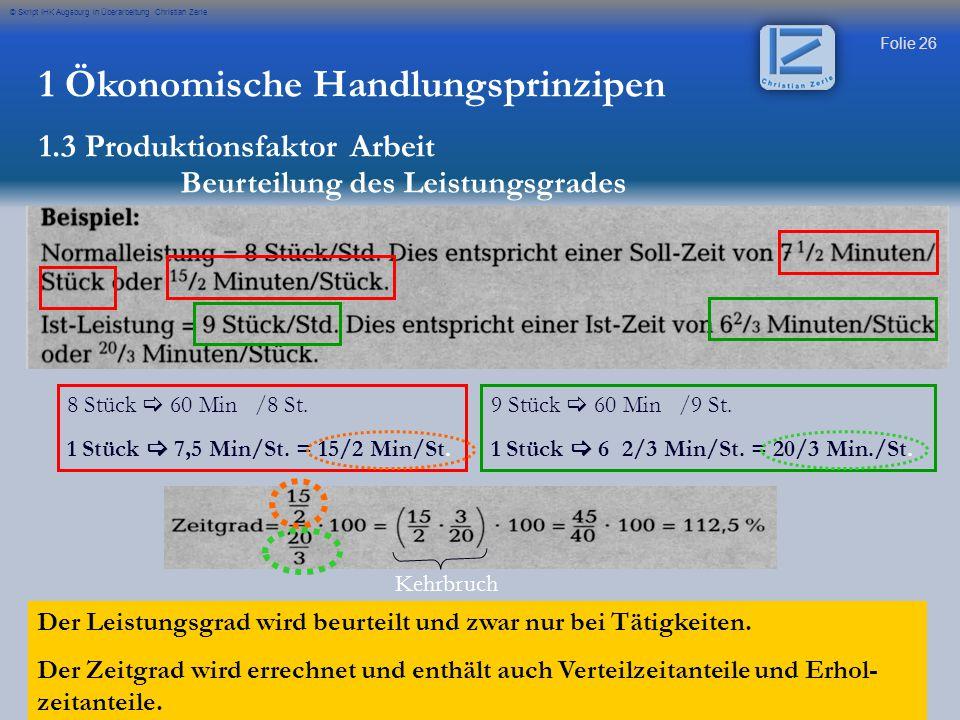 Folie 26 © Skript IHK Augsburg in Überarbeitung Christian Zerle 8 Stück  60 Min /8 St. 1 Stück  7,5 Min/St. = 15/2 Min/St. 9 Stück  60 Min /9 St. 1