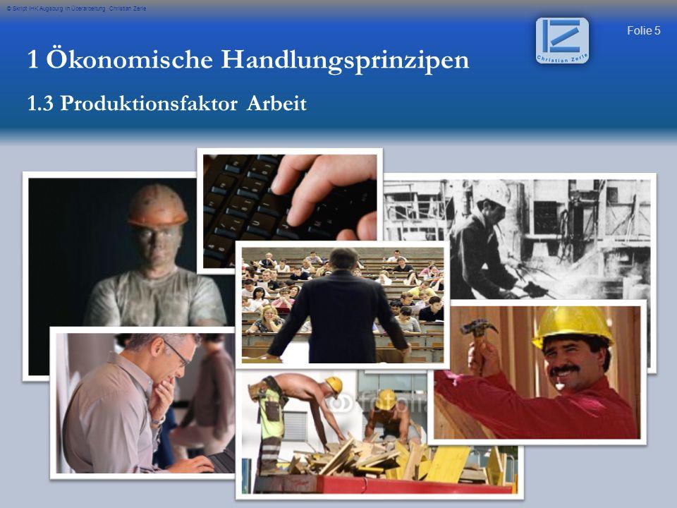 Folie 16 © Skript IHK Augsburg in Überarbeitung Christian Zerle Das Arbeitssystem ist ein System ist die Gesamtheit von Elementen, deren Beziehungen einem bestimmten Zweck dienen.