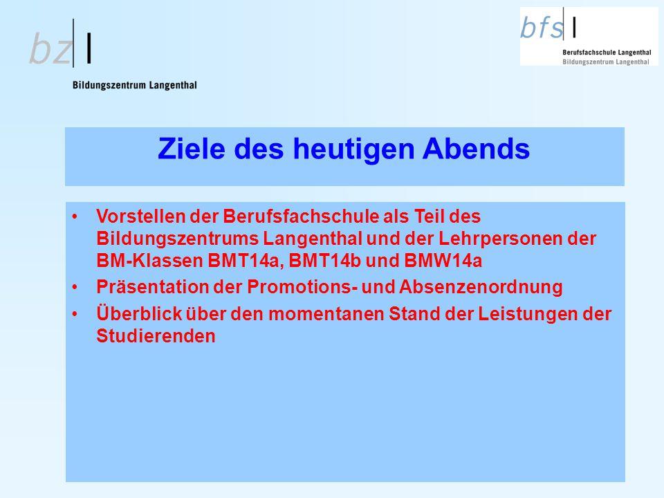 Ziele des heutigen Abends Vorstellen der Berufsfachschule als Teil des Bildungszentrums Langenthal und der Lehrpersonen der BM-Klassen BMT14a, BMT14b