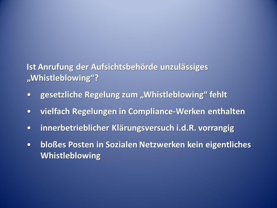 """Ist Anrufung der Aufsichtsbehörde unzulässiges """"Whistleblowing""""? gesetzliche Regelung zum """"Whistleblowing"""" fehltgesetzliche Regelung zum """"Whistleblowi"""