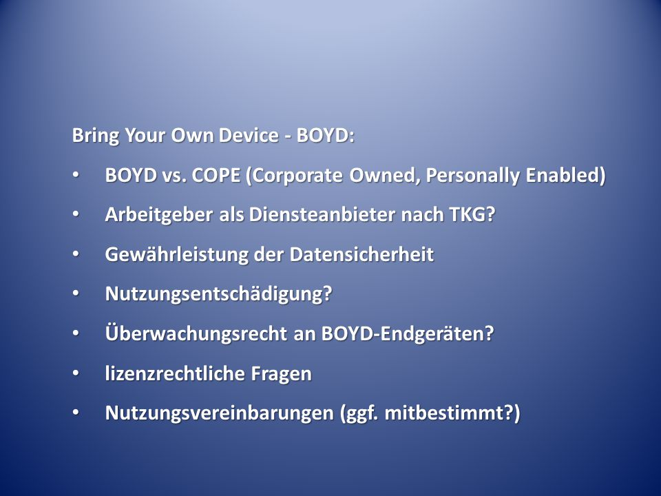 Bring Your Own Device - BOYD: BOYD vs. COPE (Corporate Owned, Personally Enabled) BOYD vs. COPE (Corporate Owned, Personally Enabled) Arbeitgeber als