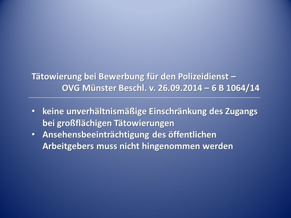 Tätowierung bei Bewerbung für den Polizeidienst – OVG Münster Beschl. v. 26.09.2014 – 6 B 1064/14 keine unverhältnismäßige Einschränkung des Zugangs b