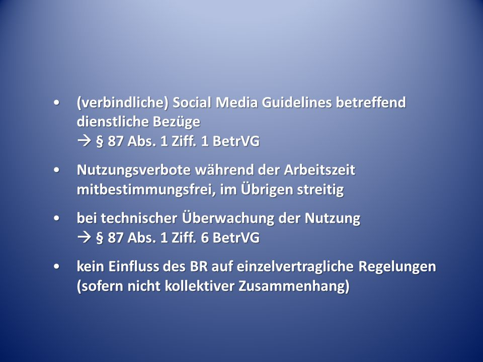 (verbindliche) Social Media Guidelines betreffend dienstliche Bezüge  § 87 Abs. 1 Ziff. 1 BetrVG(verbindliche) Social Media Guidelines betreffend die