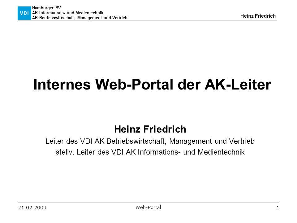 Hamburger BV AK Informations- und Medientechnik AK Betriebswirtschaft, Management und Vertrieb Heinz Friedrich 21.02.2009 Web-Portal 1 Internes Web-Po