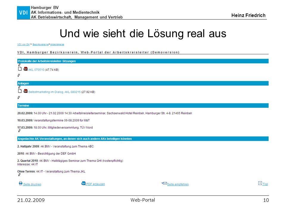 Hamburger BV AK Informations- und Medientechnik AK Betriebswirtschaft, Management und Vertrieb Heinz Friedrich 21.02.2009 Web-Portal 10 Und wie sieht die Lösung real aus