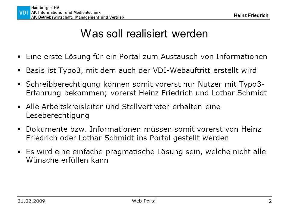 Hamburger BV AK Informations- und Medientechnik AK Betriebswirtschaft, Management und Vertrieb Heinz Friedrich 21.02.2009 Web-Portal 2 Was soll realis